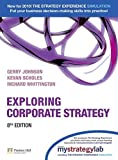 Johnson, Gerry: Exploring Corporate Strategy with MyStrategyLab (8th Edition)