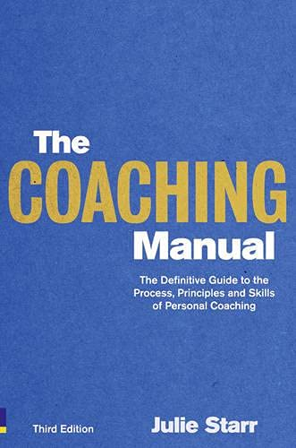 the-coaching-manual-the-definitive-guide-to-the-process-principles-and-skills-of-personal-coaching-3rd-edition
