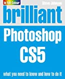 Johnson, Steve: Brilliant Photoshop Cs5