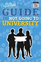 The NGTU Guide to Not Going to University by…