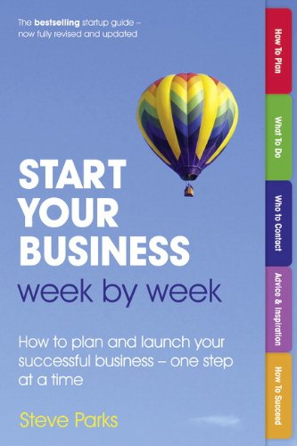 start-your-business-week-by-week-how-to-plan-and-launch-your-successful-business-one-step-at-a-time-2nd-edition