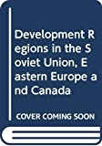 McMaster University: Development Regions in the Soviet Union, Eastern Europe, and Canada: A McMaster University Study on Soviet and East European Affairs