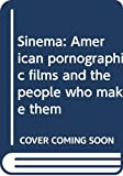 Turan, Kenneth: Sinema:American Pornographic Films and the People Who Make Them: American Pornographic Films and the People Who Make Them