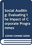 Blake, David H.: Social Auditing: Evaluating the Impact of Corporate Programmes (Praeger special studies in U.S. economic, social, and political issues)