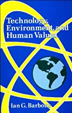 Technology, Environment, and Human Values by…