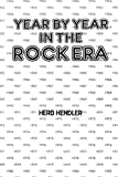 Hendler, Herb: Year by Year in the Rock Era