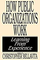 How Public Organizations Work: Learning from…