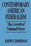 Zimmerman, Joseph F.: Contemporary American Federalism: The Growth of National Power