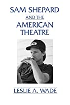 Sam Shepard and the American Theatre by…