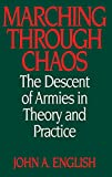 English, John A.: Marching Through Chaos : The Descent of Armies in Theory and Practice