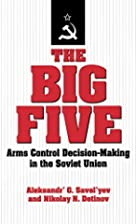 The Big Five: Arms Control Decision-Making…