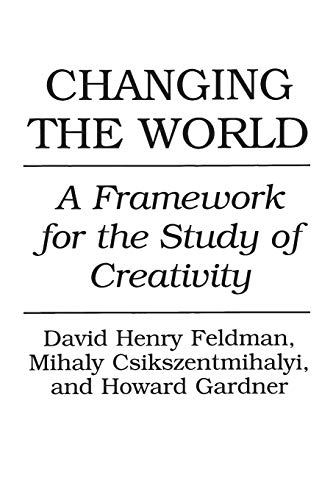 changing-the-world-a-framework-for-the-study-of-creativity
