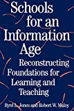 Maloy, Robert W.: Schools for an Information Age: Reconstructing Foundations for Learning and Teaching