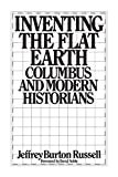 Russell, Jeffrey B.: Inventing the Flat Earth: Columbus & Modern Historians