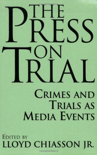 the-press-on-trial-crimes-and-trials-as-media-events-contributions-to-the-study-of-mass-media-and-communications