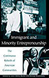 John S. Butler: Immigrant and Minority Entrepreneurship: The Continuous Rebirth of American Communities
