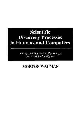 scientific-discovery-processes-in-humans-and-computers-theory-and-research-in-psychology-and-artificial-intelligence