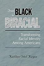 from black to biracial: transforming racial…