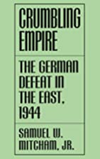 Crumbling Empire: The German Defeat in the…