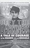 Kohn, David: Defy the Darkness: A Tale of Courage in the Shasdow of Mengele
