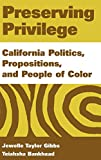 Gibbs, Jewelle Taylor: Preserving Privilege: California Politics, Propositions, and People of Color