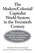 The Modern/Colonial/Capitalist World-System…