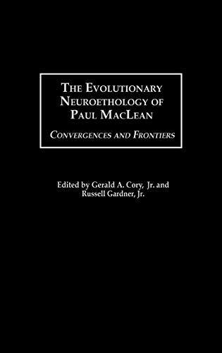 the-evolutionary-neuroethology-of-paul-maclean-convergences-and-frontiers