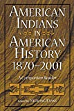 Evans, Sterling: American Indians in American History, 1870-2001: A Companion Reader