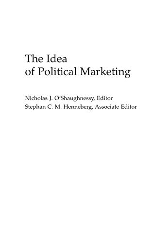 the-idea-of-political-marketing-praeger-series-in-political-communication