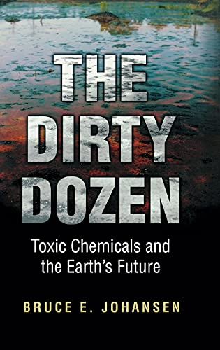 the-dirty-dozen-toxic-chemicals-and-the-earths-future