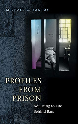 profiles-from-prison-adjusting-to-life-behind-bars-criminal-justice-delinquency-and-corrections