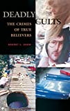 Snow, Robert L.: Deadly Cults: The Crimes of True Believers