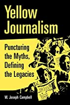 Yellow Journalism: Puncturing the Myths,…