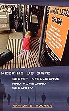 Keeping Us Safe: Secret Intelligence and…