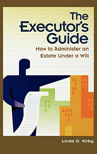 the-executors-guide-how-to-administer-an-estate-under-a-will
