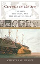 Circuits in the Sea: The Men, the Ships, and…