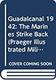 Mueller, Joseph N.: Guadalcanal 1942: The Marines Strike Back