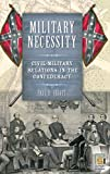 Escott, Paul D.: Military Necessity: Civil-Military Relations in the Confederacy (In War and in Peace: U.S. Civil-Military Relations)