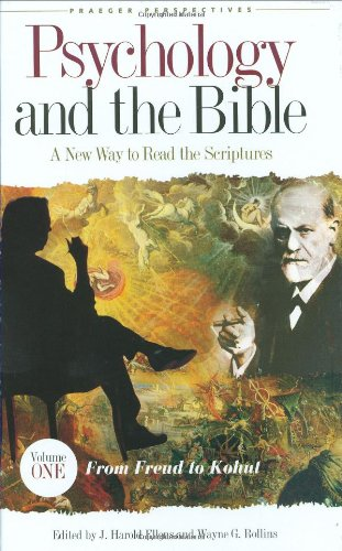 psychology-and-the-bible-a-new-way-to-read-the-scriptures-volume-i-from-freud-to-kohut-psychology-religion-and-spirituality