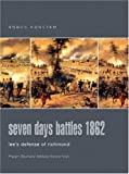 Konstam, Angus: Seven Days Battles 1862: Lee's Defense Of Richmond