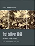 Hankinson, Alan: First Bull Run 1861: The South&#39;s First Victory