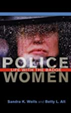 Police Women: Life with the Badge by Sandra…