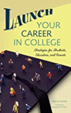 Launch Your Career in College: Strategies…