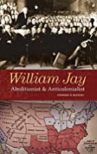 William Jay: Abolitionist and…