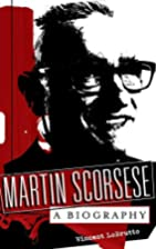 Martin Scorsese: A Biography by Vincent…