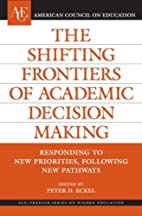 The Shifting Frontiers of Academic Decision…