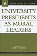 University Presidents as Moral Leaders…