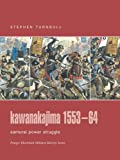 Turnbull, Stephen: Kawanakajima 1553-64: Samurai Power Struggle (Praeger Illustrated Military History)