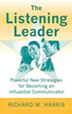 The Listening Leader: Powerful New…