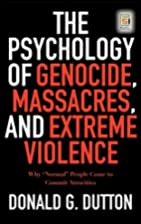 The Psychology of Genocide, Massacres, and…